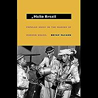 Hello, Hello Brazil: Popular Music in the Making of Modern Brazil book cover