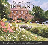 Karen Brown's Ireland 2009: Exceptional Places to Stay & Itineraries (Karen Brown's Ireland: Exceptional Places to Stay & Itineraries)