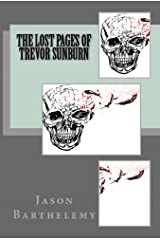 The Lost Pages of Trevor Sunburn Kindle Edition