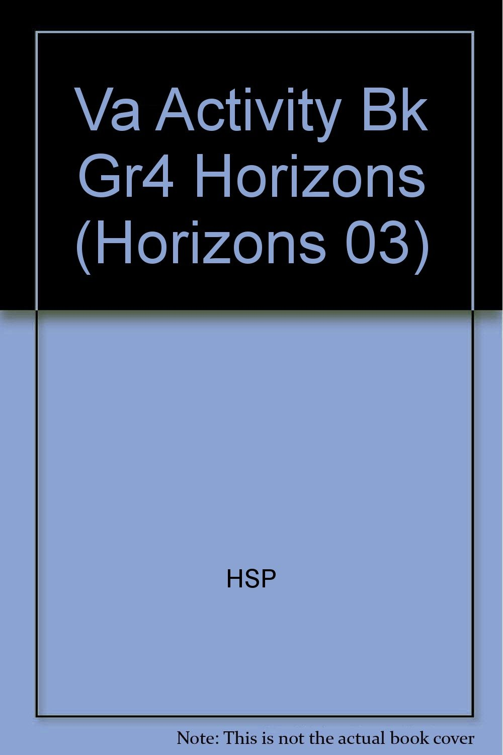 Harcourt School Publishers Horizons: Activity Book Grade 4 PDF