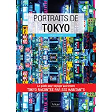Portraits de Tokyo: Tokyo par ceux qui y vivent ! (Vivre ma ville) (French Edition)