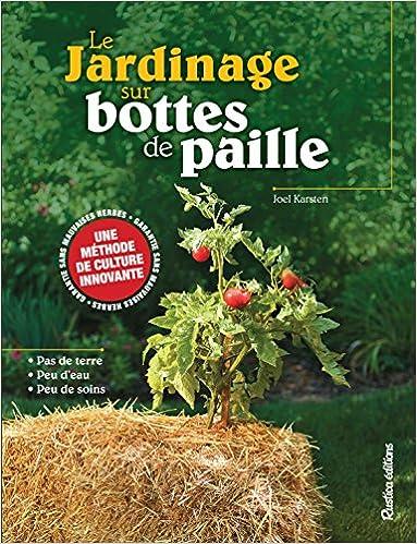 Amazonfr Le Jardinage Sur Bottes De Paille Joel Karsten