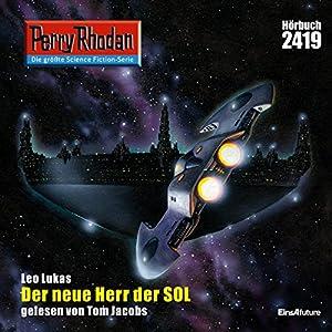 Der neue Herr der SOL (Perry Rhodan 2419) Hörbuch