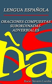 Oraciones compuestas subordinadas adverbiales (Fichas de lengua española) (Spanish Edition)