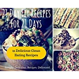 21 Day Fix Recipes for 21 Days: 21 Day Fix Cookbook   Clean Eating Recipes for Breakfast, Lunch, Dinner, Snacks, Desserts, and Smoothies (21 Day Fix for 21 Days)