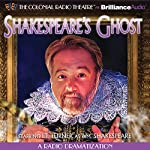 Shakespeare's Ghost: A Radio Dramatization | J.T. Turner