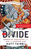 Book cover from The Divide: American Injustice in the Age of the Wealth Gap by Matt Taibbi