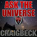 Ask the Universe: Manifesting Magic Secret 4 Audiobook by Craig Beck Narrated by Craig Beck