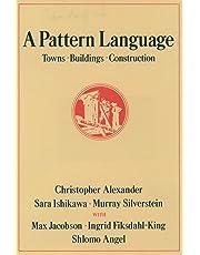 A Pattern Language: Towns, Buildings, Construction