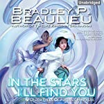 In the Stars I'll Find You & Other Tales of Futures Fantastic | Bradley Beaulieu