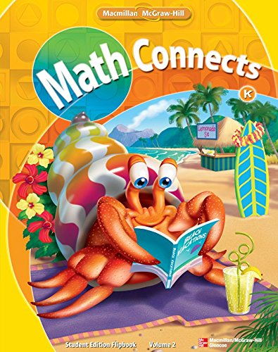 Math Connects Grade K, Student Edition Flip Book, Volume 2 (ELEMENTARY MATH CONNECTS)