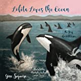 Lolita Loves the Ocean: The Story of a Wild Orca