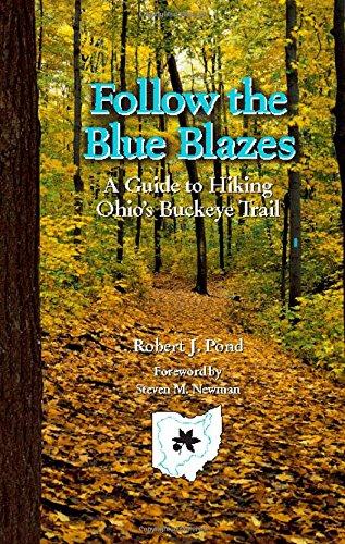 Follow the Blue Blazes: A Guide To Hiking Ohio's Buckeye Trail (Ohio Bicentennial) pdf epub