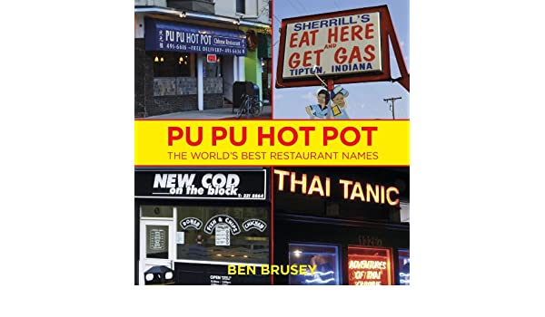 Pu Pu Hot Pot: The Worlds Best Restaurant Names (English Edition ...
