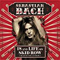 18 and Life on Skid Row Audiobook by Sebastian Bach Narrated by Sebastian Bach