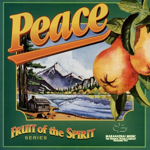 Peace Fruit - Peace by Fruit of the Spirit (1999-01-19)
