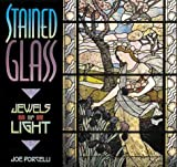 img - for Stained Glass: Jewels of Light by Joe Porcelli (2000-12-31) book / textbook / text book