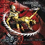 MY PASSION YOUR PAIN by CALLENISH CIRCLE (2003-05-06)