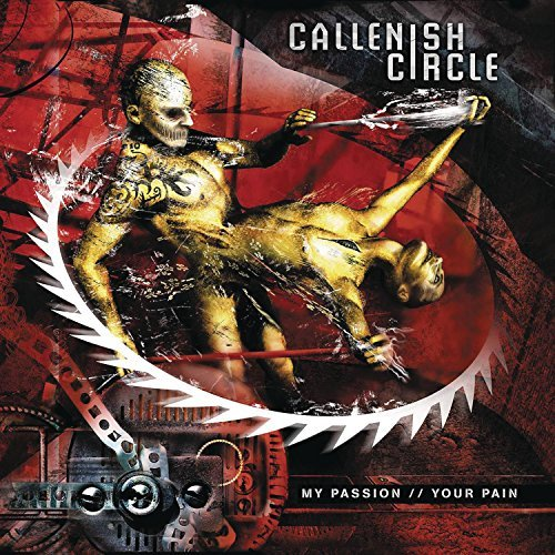 Callenish Circle - MY PASSION YOUR PAIN by CALLENISH CIRCLE (2003-05-06)