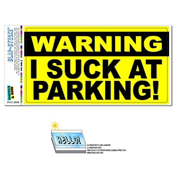 Warning i suck at parking funny prank gag gift slap stickztm