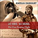 20 Hrs. 40 Mins.: Our Flight in the 'Friendship' Audiobook by Amelia Earhart Narrated by Leslie Walden