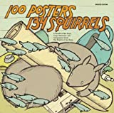 img - for 100 Posters / 134 Squirrels: A Decade of Hot Dogs, Large Mammals, and Independent Rock: The Handcrafted Art of Jay Ryan book / textbook / text book