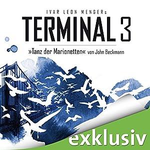 Tanz der Marionetten (Terminal 3 - Folge 3) Hörbuch