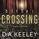 Bitter Crossing Audiobook by D. A. Keeley Narrated by Lisa Stathoplos