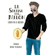 LA SONRISA DEL MELÓN (Spanish Edition) Dec 29, 2015