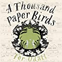 A Thousand Paper Birds Audiobook by Tor Udall Narrated by Gavin Osborn