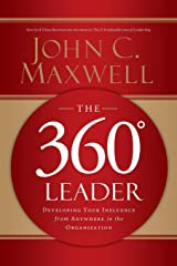 The 360 Degree Leader: Developing Your Influence from Anywhere in the Organization Paperback