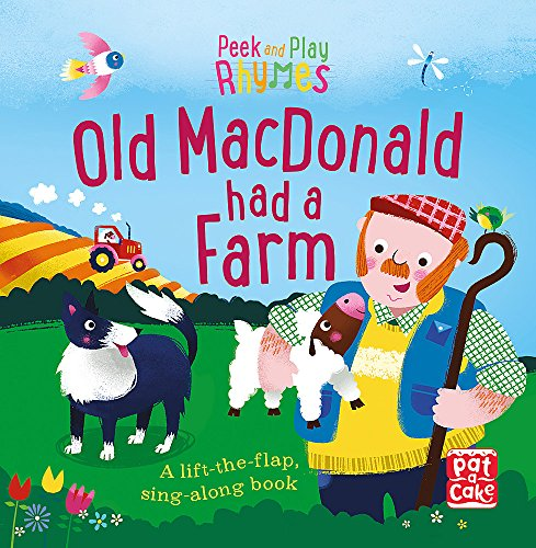 Old Macdonald had a Farm: A baby sing-along board book with flaps to lift (Peek and Play Rhymes)