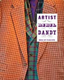 img - for Artist/Rebel/Dandy: Men of Fashion (Museum of Art, Rhode Island School of Design) book / textbook / text book