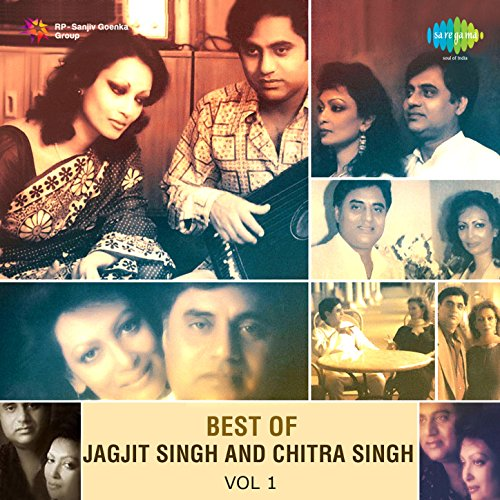 Best of Jagjit Singh and Chitra Singh, Vol. 1
