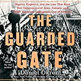 The Guarded Gate: Patricians, Eugenicists, and the Crusade to Keep Jews, Italians, and Other Immigrants out of America