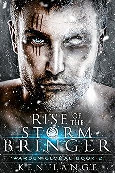 Rise of the Storm Bringer (Warden Global Book 2) by [Lange, Ken]