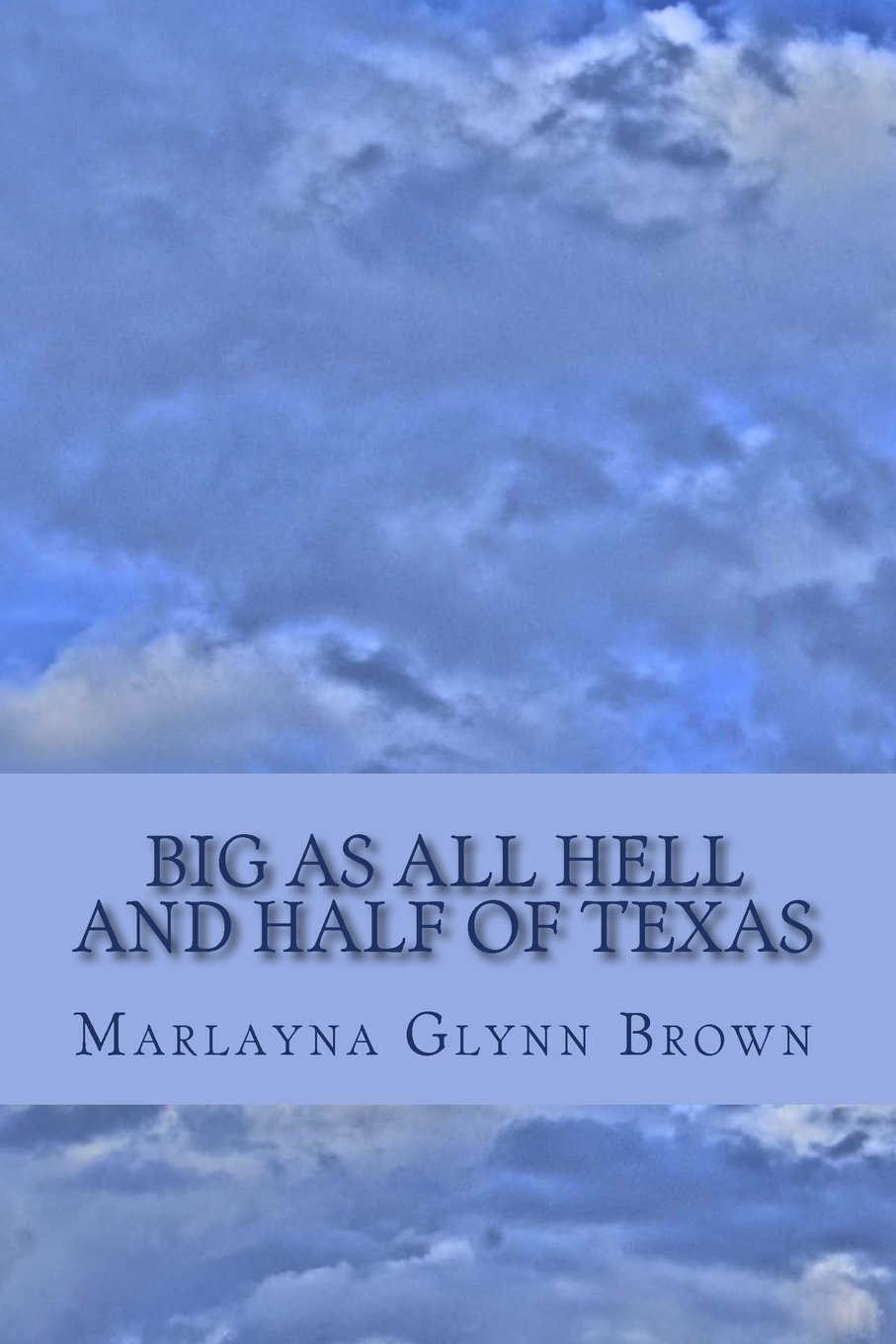 Read Online Big As All Hell And Half Of Texas pdf