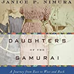 Daughters of the Samurai: A Journey from East to West and Back | Janice P. Nimura