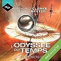 Les Premiers nés (L'Odyssée du Temps 3) | Livre audio Auteur(s) : Arthur C. Clarke Narrateur(s) : Arnauld Le Ridant