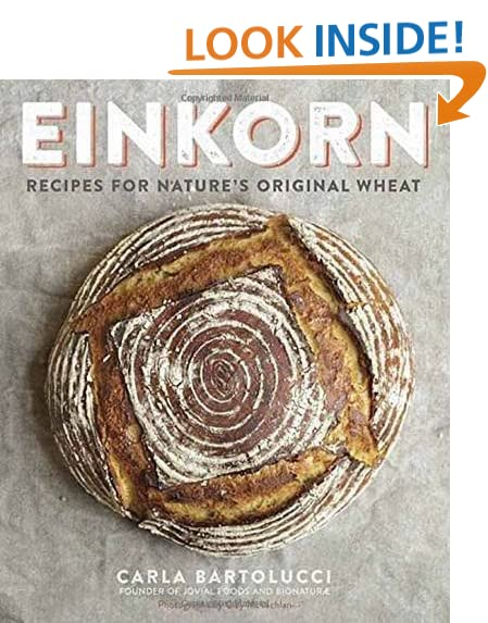 Einkorn: Recipes for Nature's Original Wheat