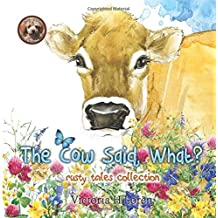 The Cow Said, What? (Rusty Tales Collection) (Volume 4)