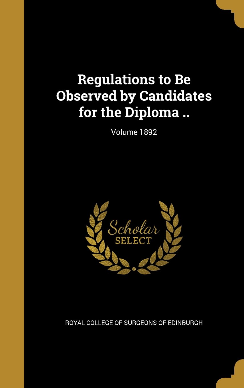 Download Regulations to Be Observed by Candidates for the Diploma ..; Volume 1892 pdf epub