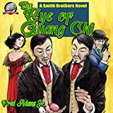 The Eye of Quang Chi: A Smith Brothers Novel, Book 1