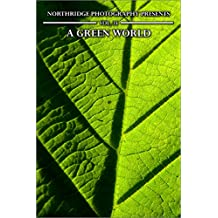 A Green World (Northridge Photography Presents Book 34)