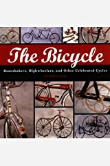 The Bicycle: Boneshakers, Highwheelers and Other Celebrated Cycles Hardcover