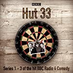 Hut 33: The Complete Series 1-3: The Hit BBC Radio 4 Comedy | James Cary