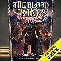 The Blood of Kings Hörbuch von Douglas Seacat Gesprochen von: Bernard Setaro Clark