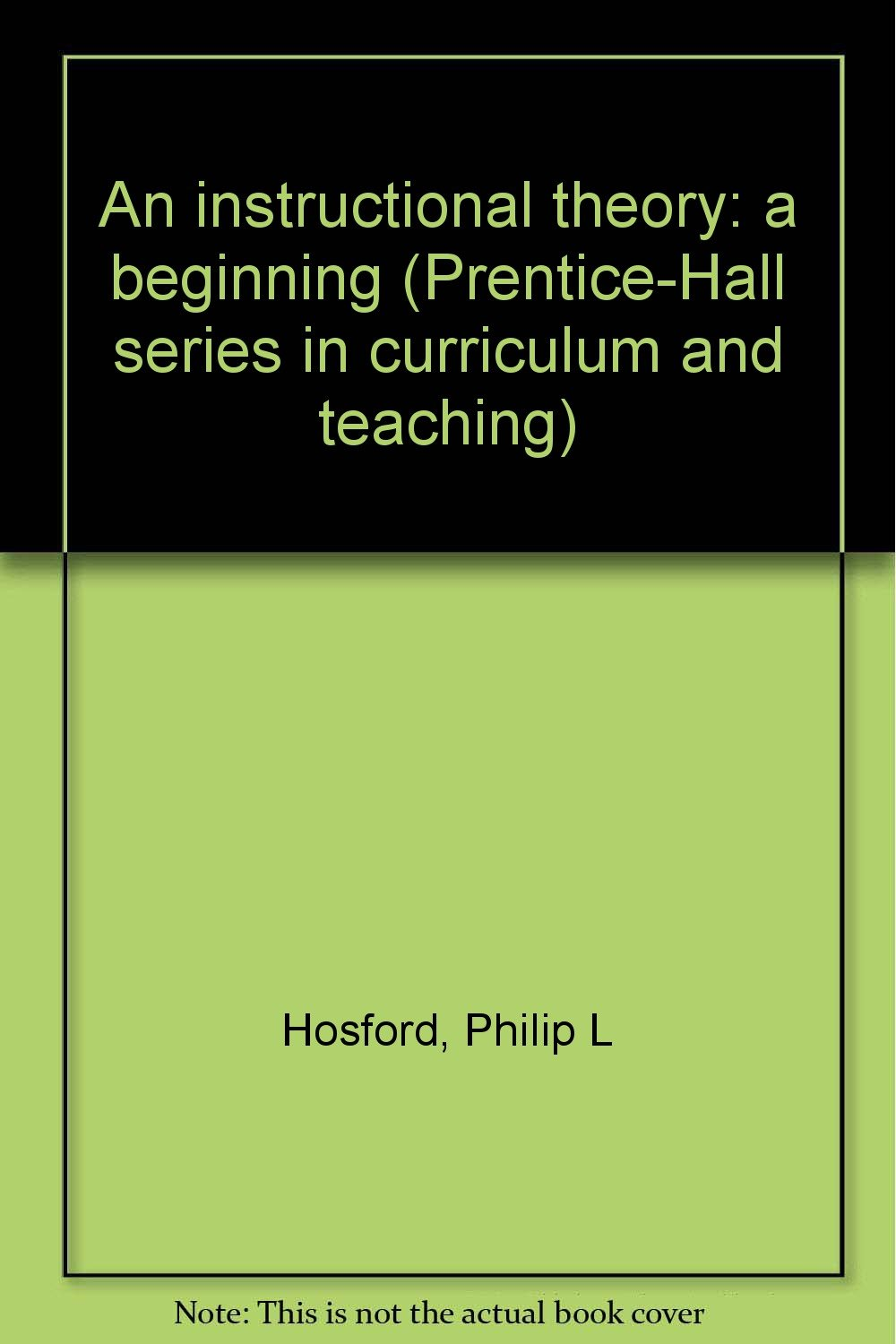 An Instructional Theory A Beginning Prentice Hall Series In