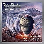 Raumschiff des Mächtigen (Perry Rhodan Silber Edition 104) | Kurt Mahr,Willam Voltz,H. G. Francis