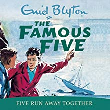Famous Five: Five Run Away Together: Book 3 Audiobook by Enid Blyton Narrated by Jan Francis